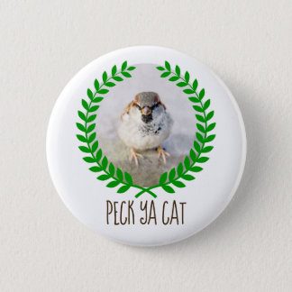 Sparrow Warrior - Peck Ya Cat funny customizable 2 Inch Round Button