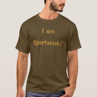 Spartacus !, I am T-Shirt
