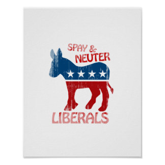 SPAY AND NEUTER LIBERALS Faded png Poster