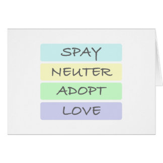 Spay Neuter Adopt Love Greeting Card