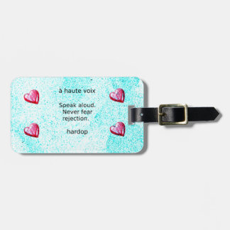 """Speak aloud. Never fear rejection."" (Motivation) Luggage Tag"