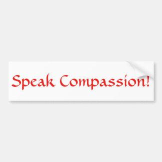 Speak Compassion! Sticker