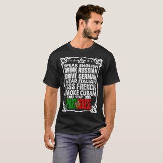 Speak English Drive German Stay Portuguese Tshirt