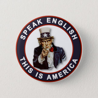 SPEAK ENGLISH - THIS IS AMERICA 2 INCH ROUND BUTTON