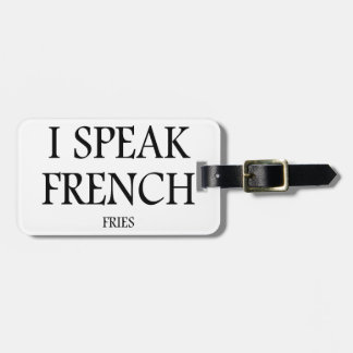 Speak French Fries Bag Tag