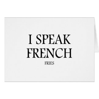 Speak French Fries Card