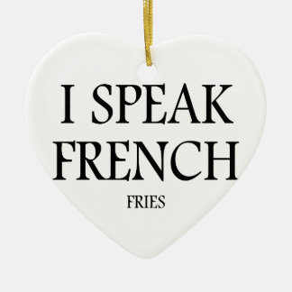 Speak French Fries Ceramic Heart Ornament