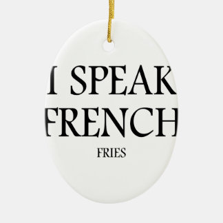Speak French Fries Ceramic Oval Ornament