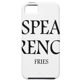 Speak French Fries iPhone 5 Cover