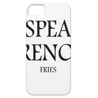 Speak French Fries iPhone 5 Covers