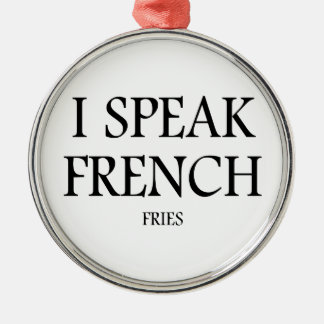 Speak French Fries Silver-Colored Round Ornament