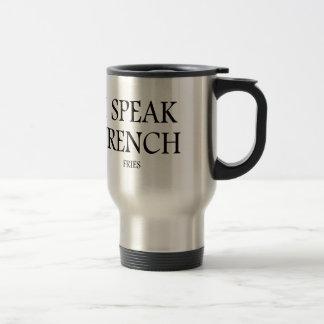Speak French Fries Travel Mug