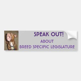 SPEAK OUT ABOUT BREED SPECIFIC LEGISLATURE, SP... BUMPER STICKER