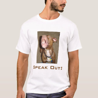 Speak Out! T-Shirt