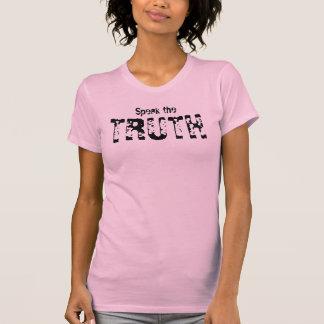 Speak the Truth T Shirts