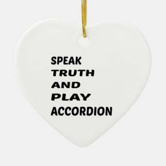 Speak Truth and play accordion. Ceramic Heart Ornament