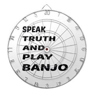 Speak Truth and play Banjo. Dart Board