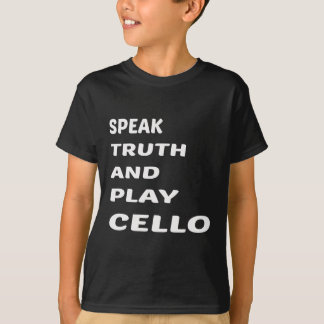 Speak Truth and play cello. T-Shirt