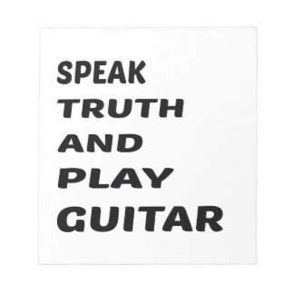 Speak Truth and play guitar Notepads