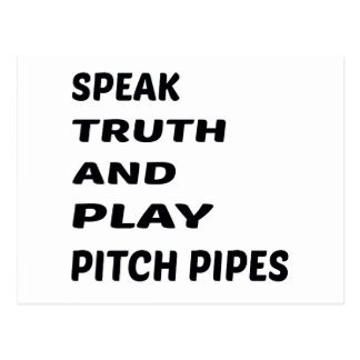 Speak Truth and play Pitch Pipes. Postcard