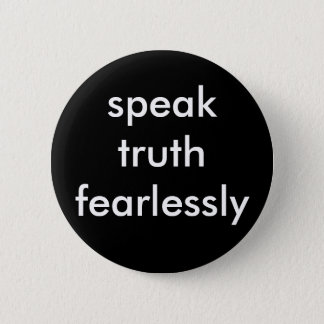 speak truth fearlessly 2 inch round button