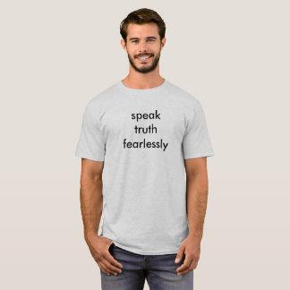 speak truth fearlessly T-Shirt