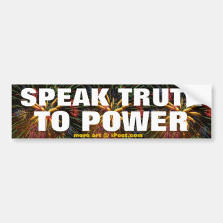 SPEAK TRUTH TO POWER BUMPER STICKER
