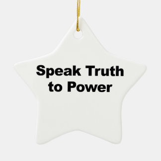 Speak Truth To Power Ceramic Star Ornament