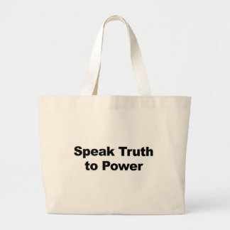 Speak Truth To Power Large Tote Bag