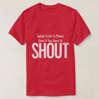 Speak Truth To Power (SHOUT) - A MisterP Shirt
