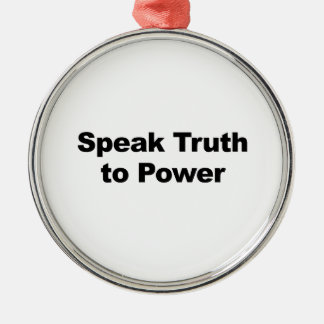 Speak Truth To Power Silver-Colored Round Ornament