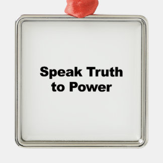 Speak Truth To Power Silver-Colored Square Ornament