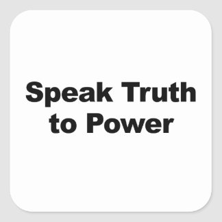 Speak Truth To Power Square Sticker