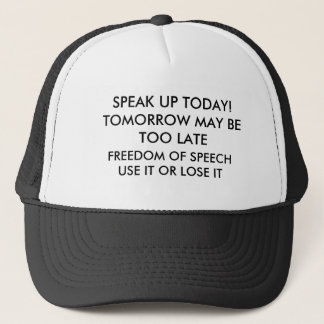 SPEAK UP TODAY! TOMORROW MAY BE TOO LATE, FREED... TRUCKER HAT