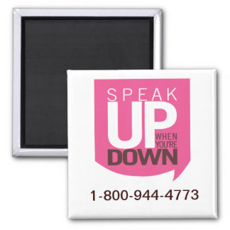 Speak Up When You're Down Magnet