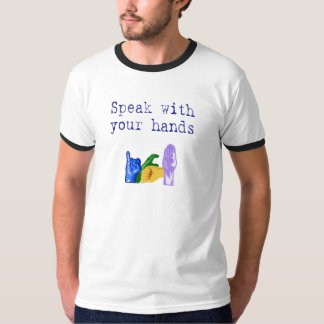 Speak with Your Hands T-Shirt