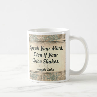 Speak Your Mind, Even if your Voice Shakes Coffee Mug