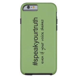Speak Your Truth Tough iPhone 6 Case
