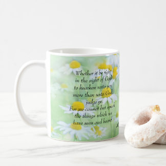 Speaking what we have Heard- Acts 4:19,20 Coffee Mug