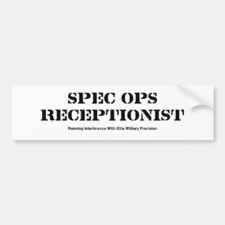 Spec Ops Receptionist Bumpersticker Bumper Sticker