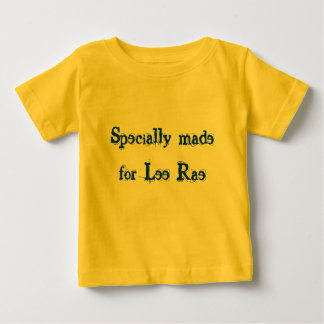 Specially made for Lee Rae Baby T-Shirt