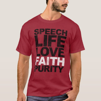 Speech Life Love Faith Purity T-Shirt