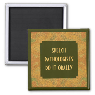 Speech pathologist humor magnet