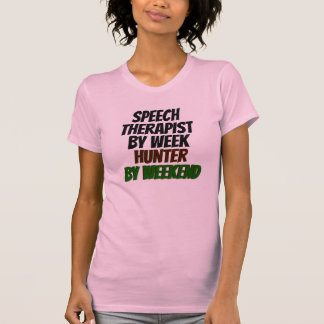 Speech Therapist by Week Hunter by Weekend T-Shirt