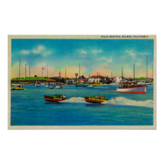 Speed Boating in Balboa, CaliforniaBalboa, CA Poster