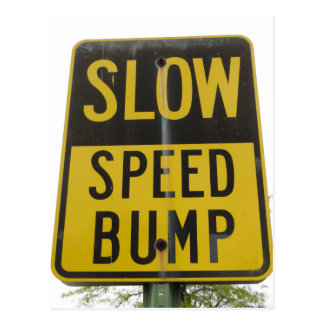 Speed Bump Sign Postcard