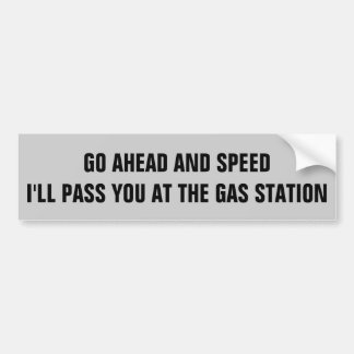Speed. I'll Pass You At The Gas Station Bumper Sticker