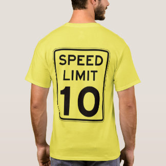 Speed Limit 10: on back: multiple styles/colors T-Shirt