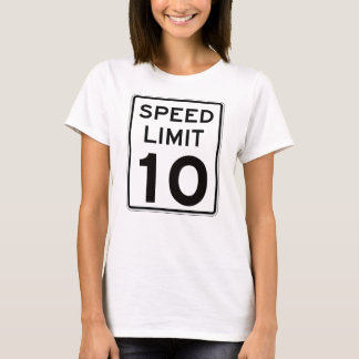 Speed Limit 10: on front: multiple styles/colors T-Shirt