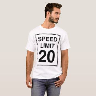Speed Limit 20 Sign T-Shirt